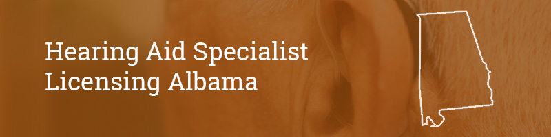 Hearing Aid Specialist Licensing Albama