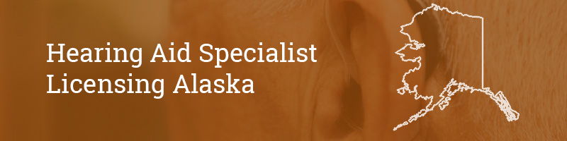 Hearing Aid Specialist Licensing Alaska