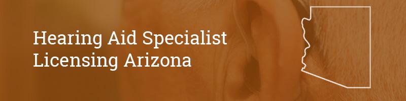 Hearing Aid Specialist Licensing Arizona