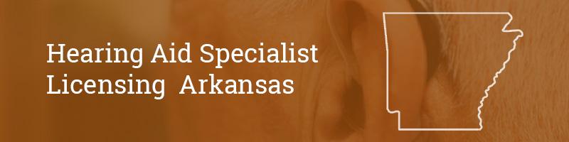 Hearing Aid Specialist Licensing Arkansas