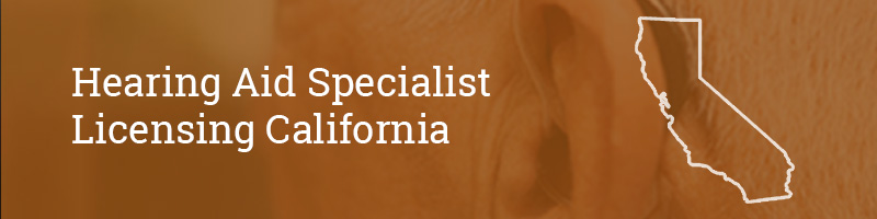 Hearing Aid Specialist Licensing California