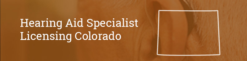 Hearing Aid Specialist Licensing Colorado