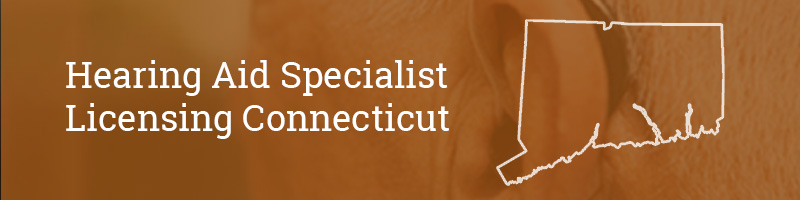 Hearing Aid Specialist Licensing Connecticut