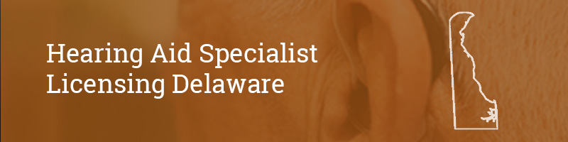 Hearing Aid Specialist Licensing Delaware