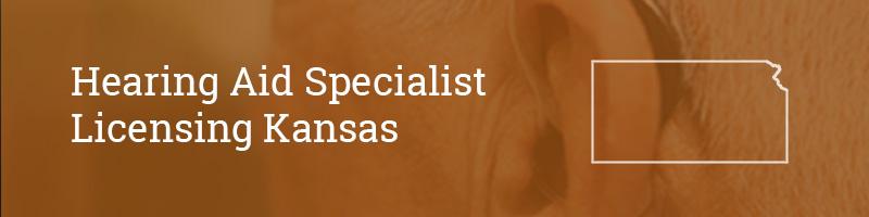 Hearing Aid Specialist Licensing Kansas