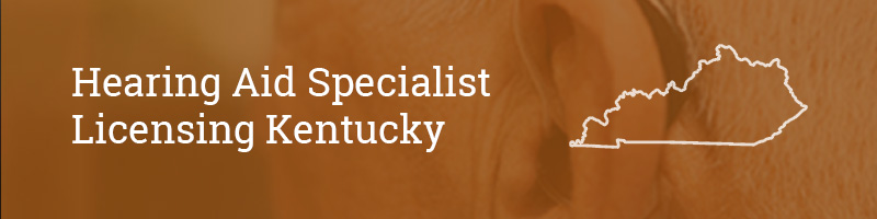 Hearing Aid Specialist Licensing Kentucky