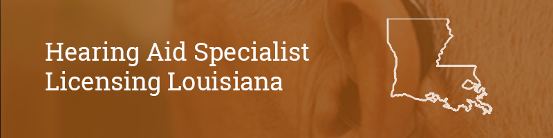 Hearing Aid Specialist Licensing Louisiana