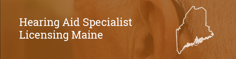 Hearing Aid Specialist Licensing Maine