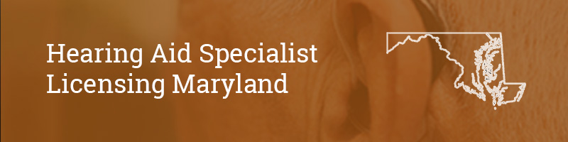 Hearing Aid Specialist Licensing Maryland