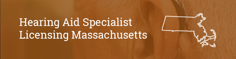 Hearing Aid Specialist Licensing Massachusetts