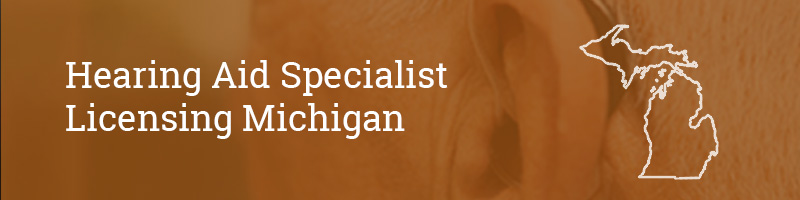 Hearing Aid Specialist Licensing Michigan