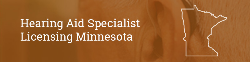Hearing Aid Specialist Licensing Minnesota