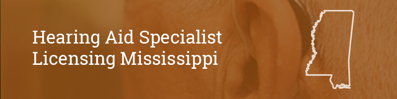 Hearing Aid Specialist Licensing Mississippi