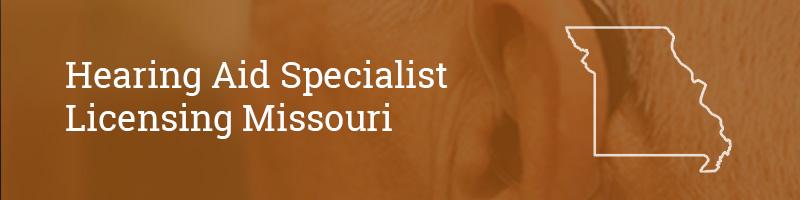 Hearing Aid Specialist Licensing Missouri