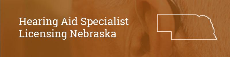 Hearing Aid Specialist Licensing Nebraska
