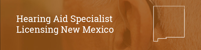 Hearing Aid Specialist Licensing New Mexico