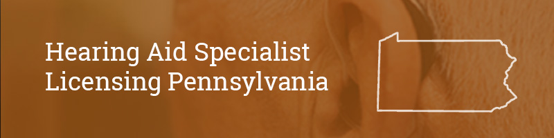 Hearing Aid Specialist Licensing Pennsylvania