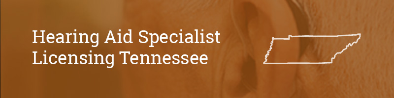 Hearing Aid Specialist Licensing Tennessee