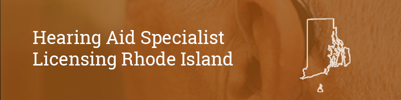 Hearing Aid Specialist Licensing Rhode Island