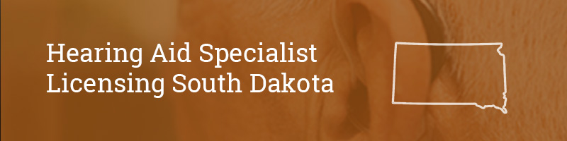 Hearing Aid Specialist Licensing South Dakota