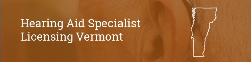 Hearing Aid Specialist Licensing Vermont