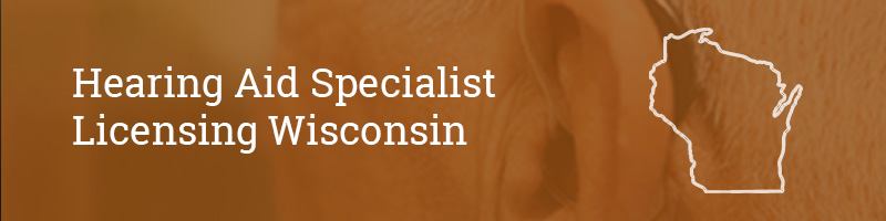 Hearing Aid Specialist Licensing Wisconsin